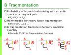 b fragmentation