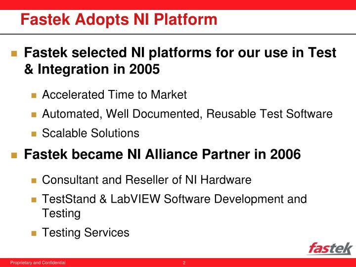 Fastek adopts ni platform