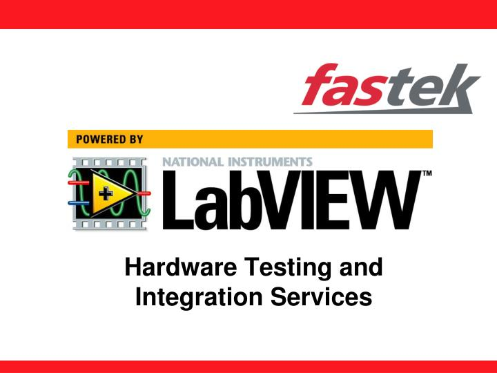 Hardware testing and integration services