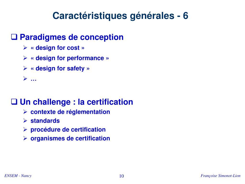 Caractéristiques générales - 6