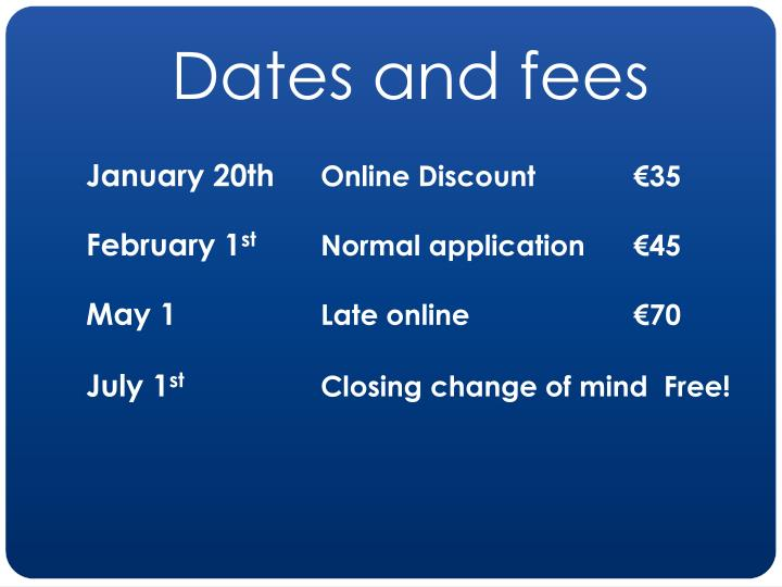 Dates and fees