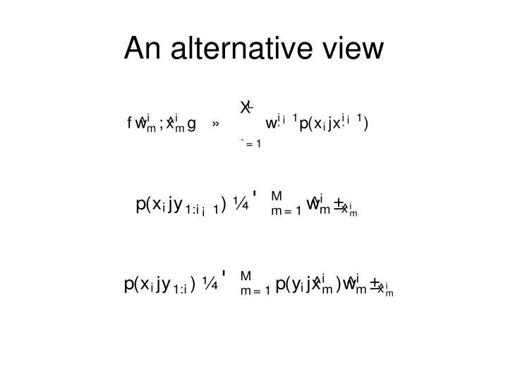 An alternative view