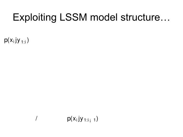 Exploiting LSSM model structure…