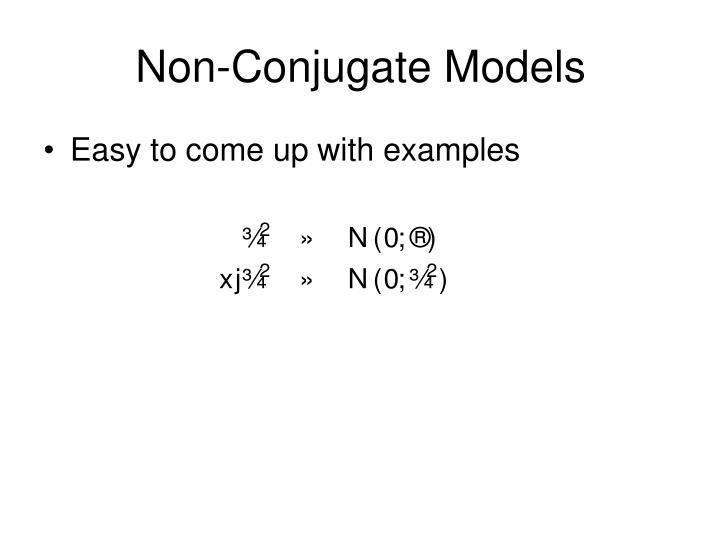 Non-Conjugate Models