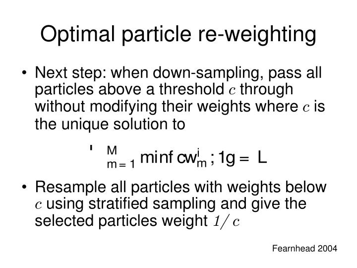 Optimal particle re-weighting