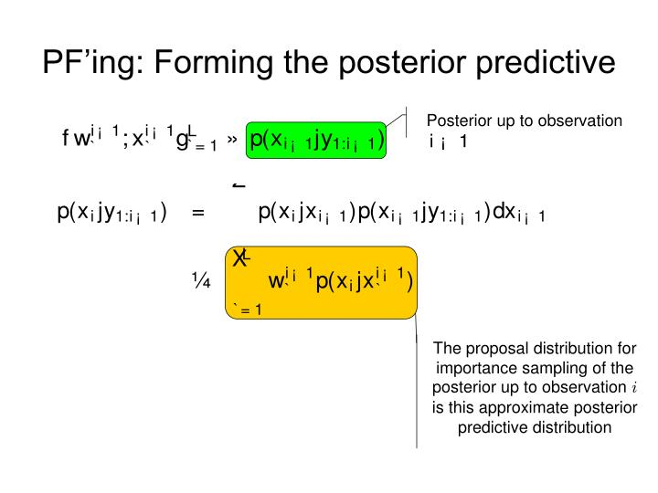 PF'ing: Forming the posterior predictive
