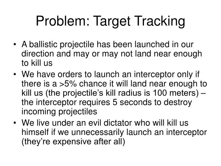 Problem target tracking