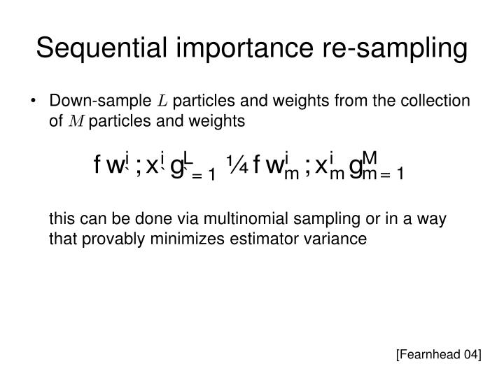 Sequential importance re-sampling