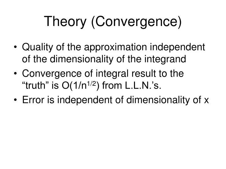 Theory (Convergence)