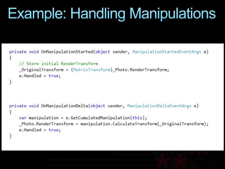 Example: Handling Manipulations