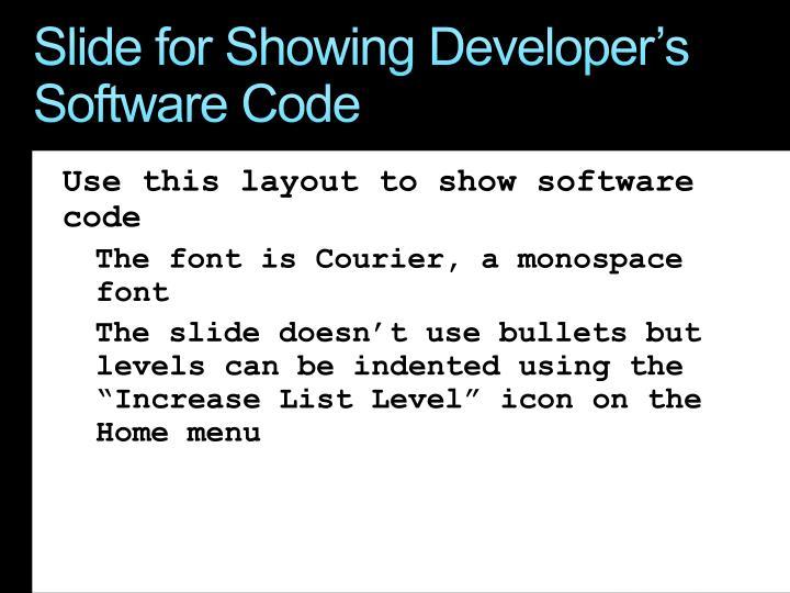 Slide for Showing Developer's Software Code