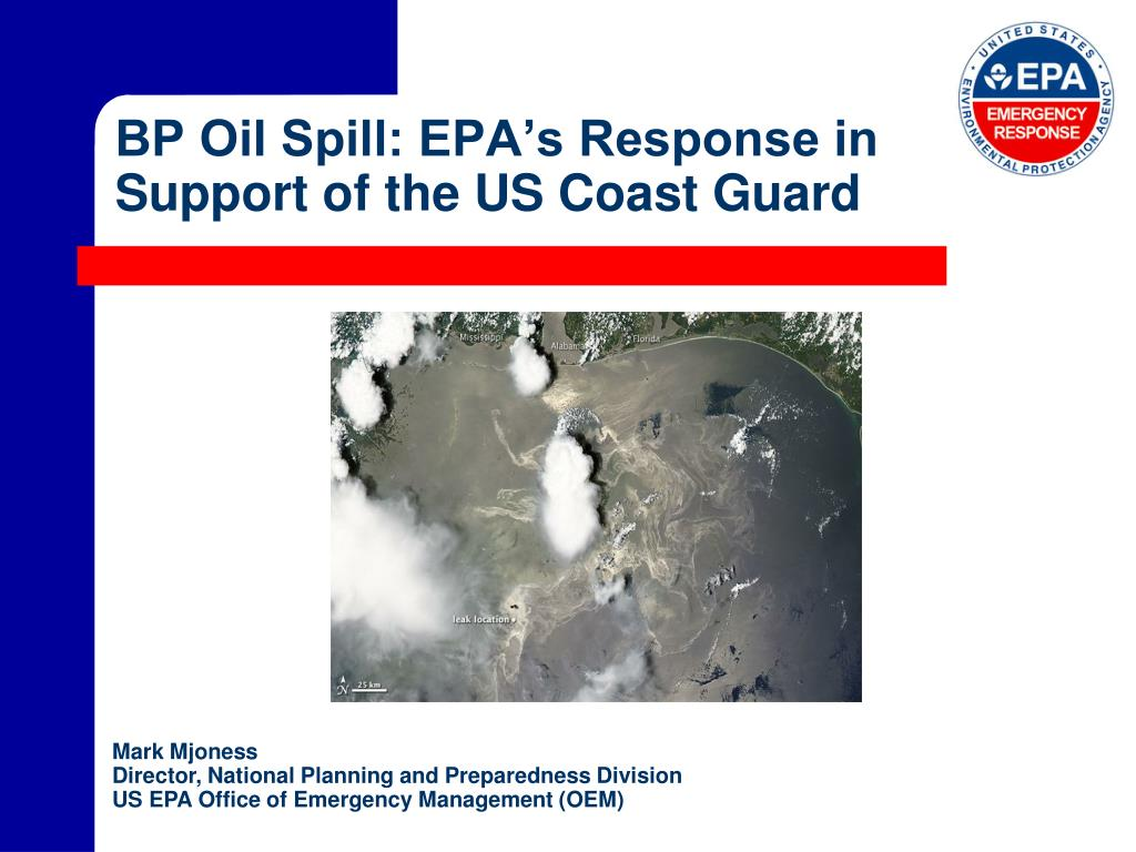 bp oil spill epa s response in support of the us coast guard