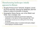 manufacturing landscapes initially appeared in britain1