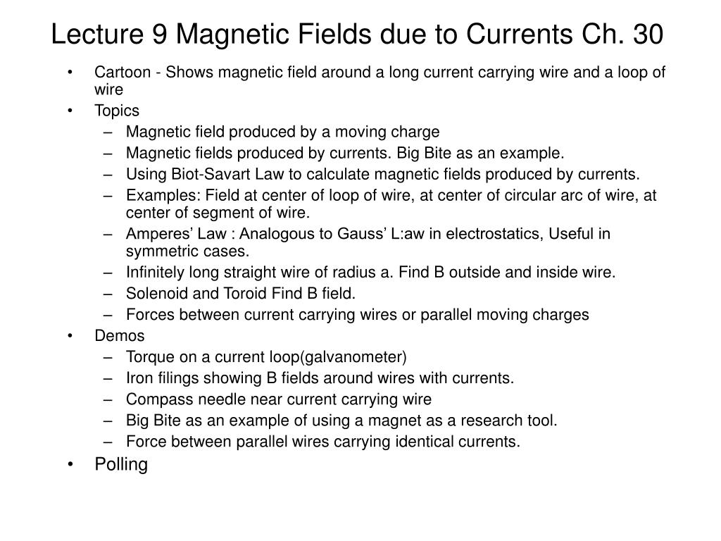 Lecture 9 Magnetic Fields due to Currents Ch. 30