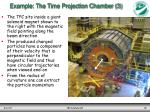 example the time projection chamber 3