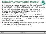 example the time projection chamber