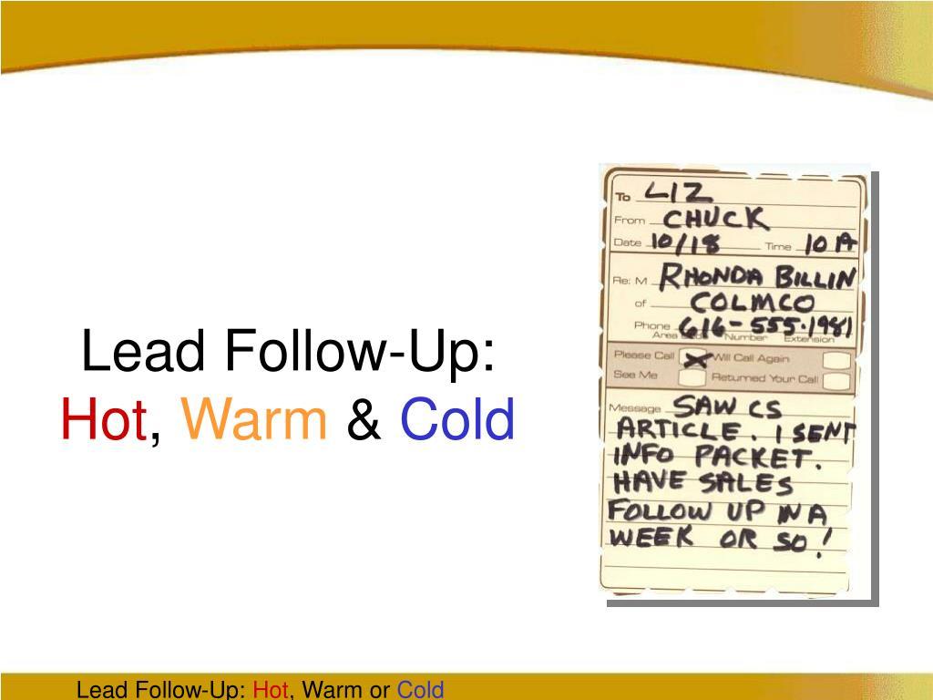 lead follow up hot warm cold l.