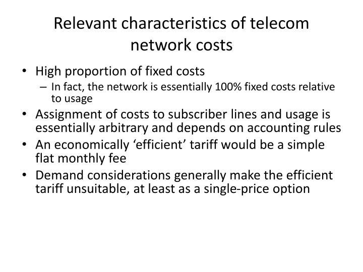 Relevant characteristics of telecom network costs