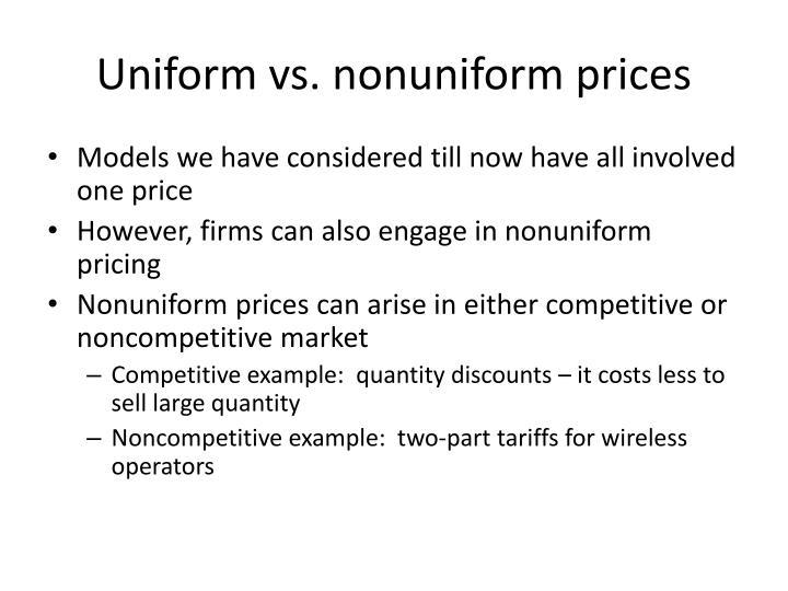 Uniform vs. nonuniform prices