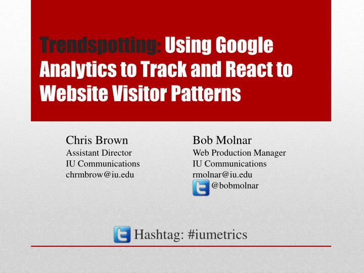 Trendspotting using google analytics to track and react to website visitor patterns