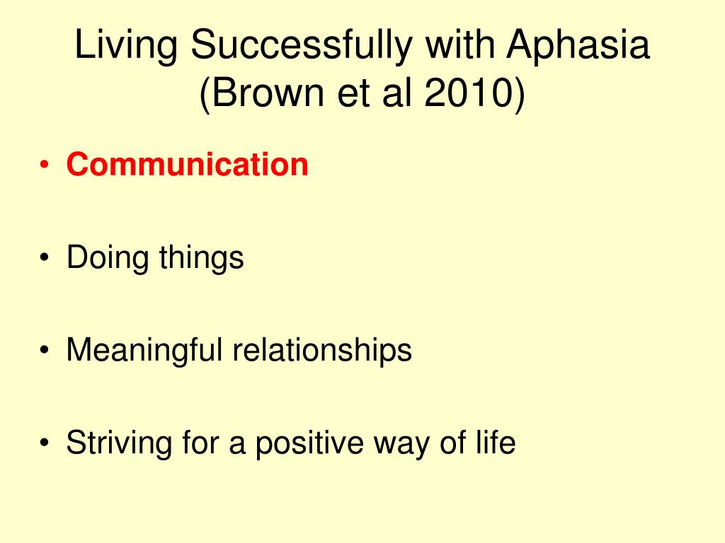 Living Successfully with Aphasia (Brown et al 2010)