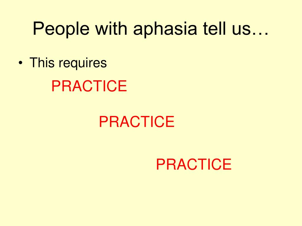 People with aphasia tell us…