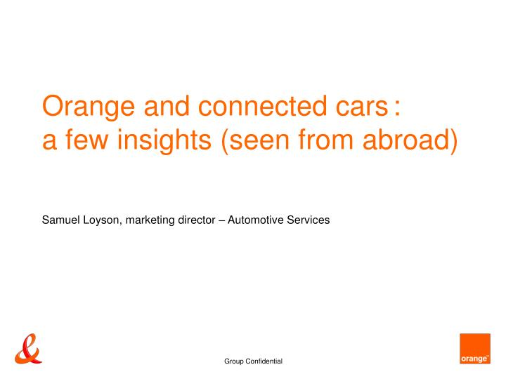 Orange and connected cars