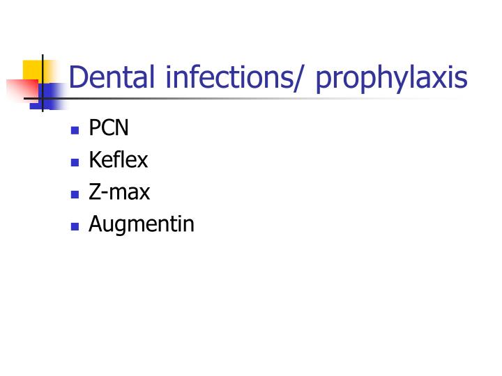 Dental infections/ prophylaxis