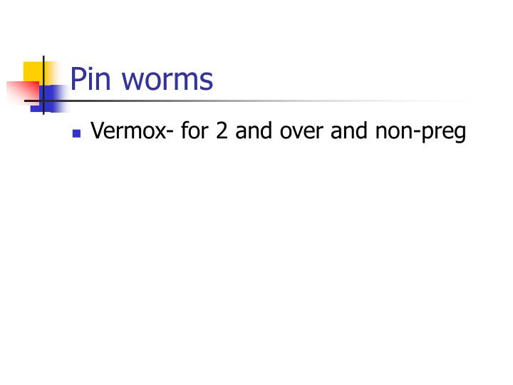 Pin worms