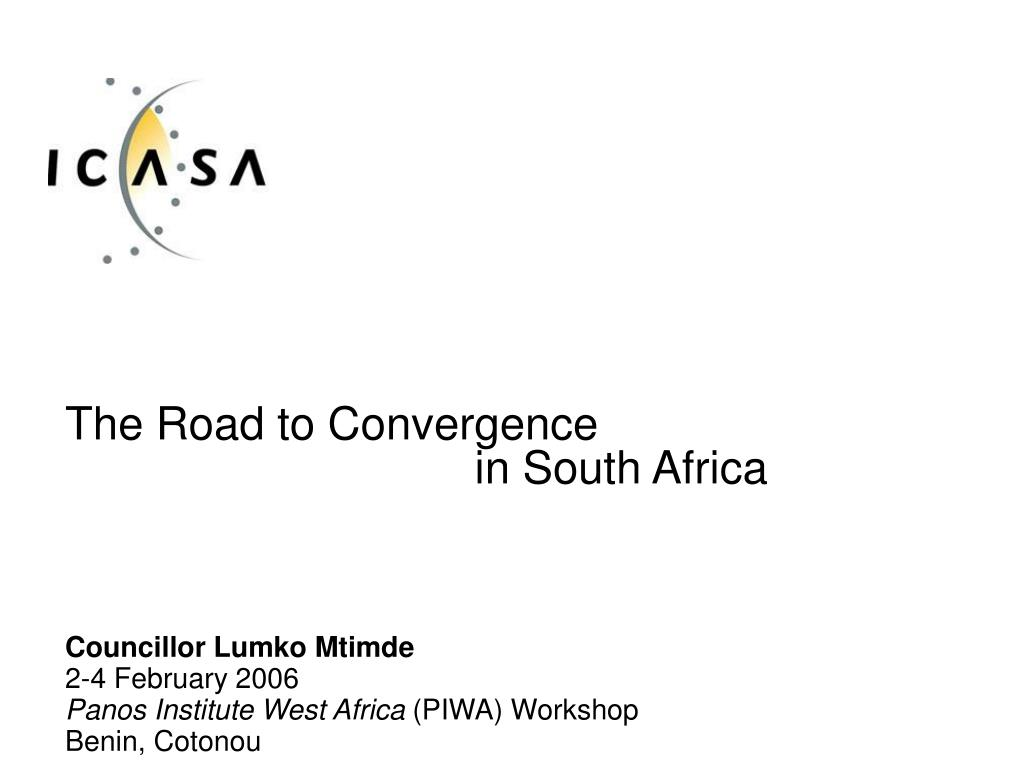 the road to convergence in south africa l.