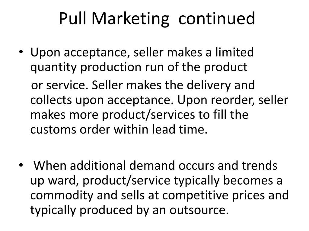 Pull Marketing  continued
