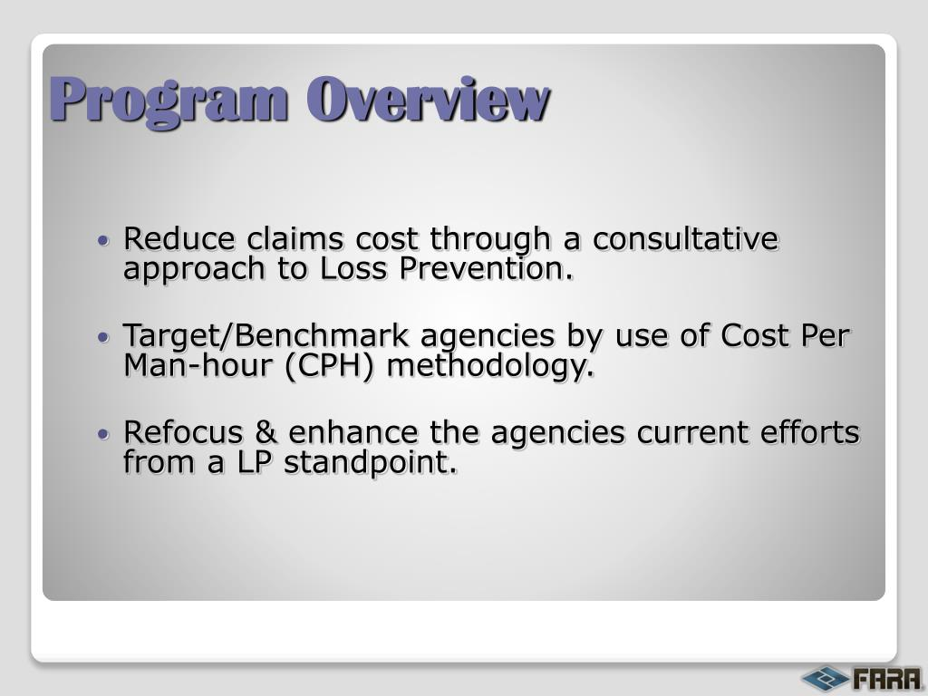 Reduce claims cost through a consultative approach to Loss Prevention.