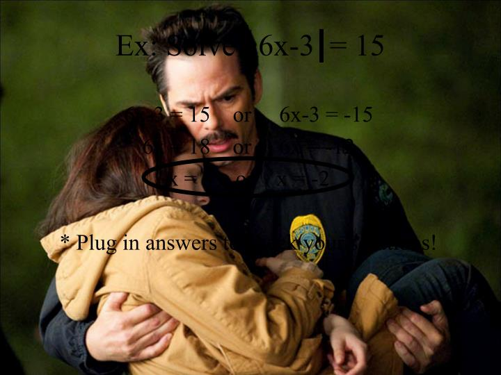 6x-3 = 15    or     6x-3 = -15