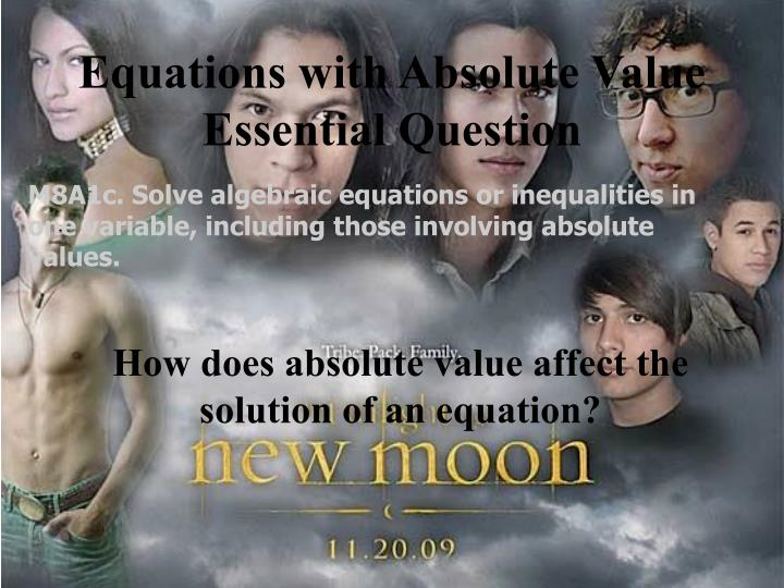 Equations with Absolute Value Essential Question