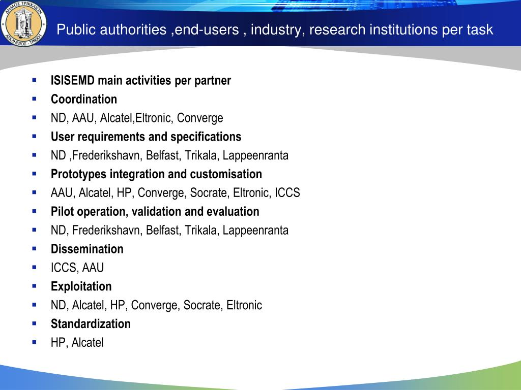 Public authorities ,end-users , industry, research institutions per task