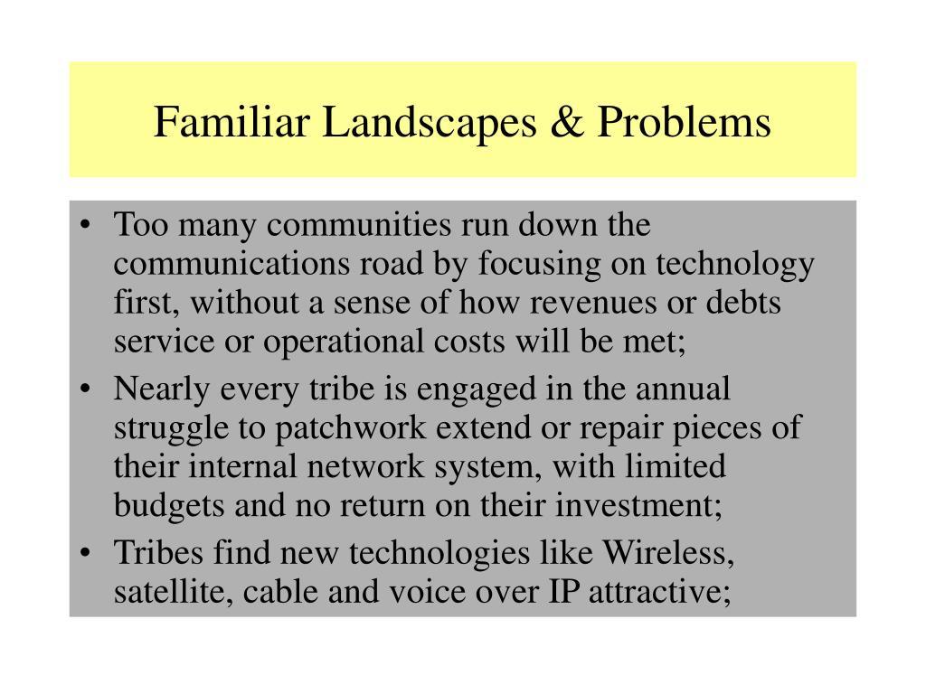 Familiar Landscapes & Problems