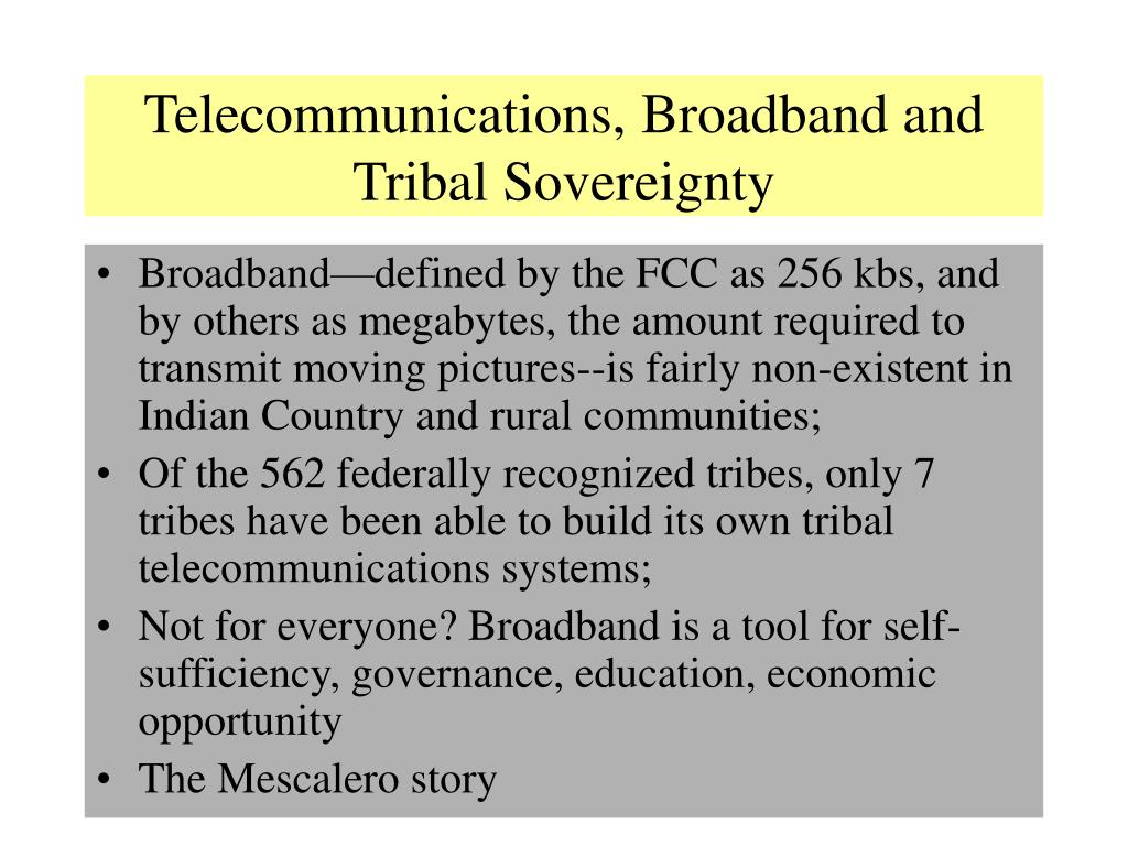 Telecommunications, Broadband and Tribal Sovereignty