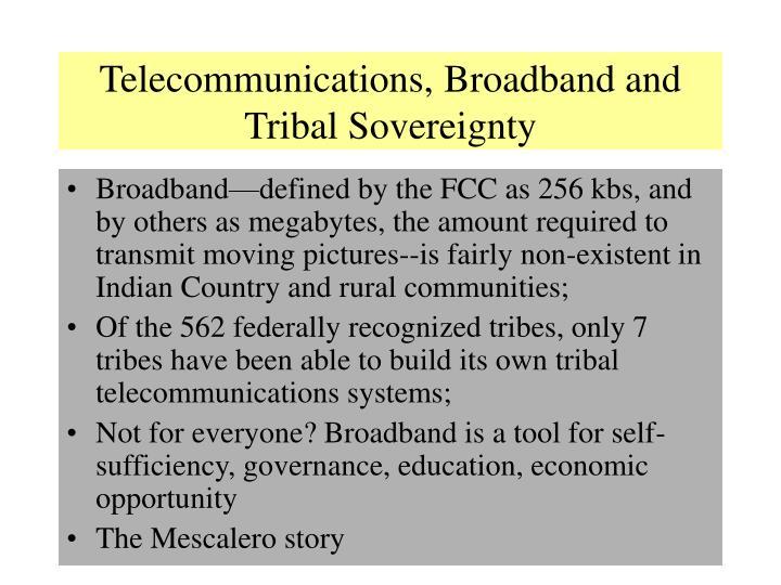 Telecommunications broadband and tribal sovereignty