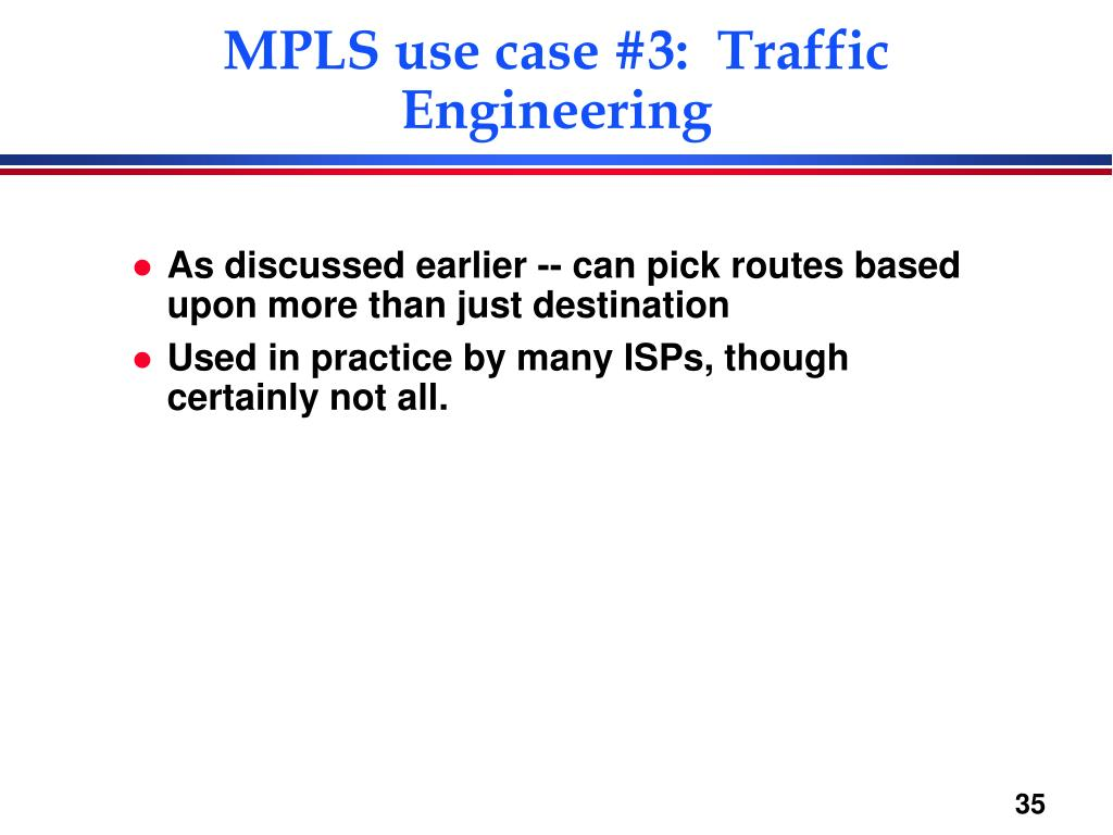 MPLS use case #3:  Traffic Engineering