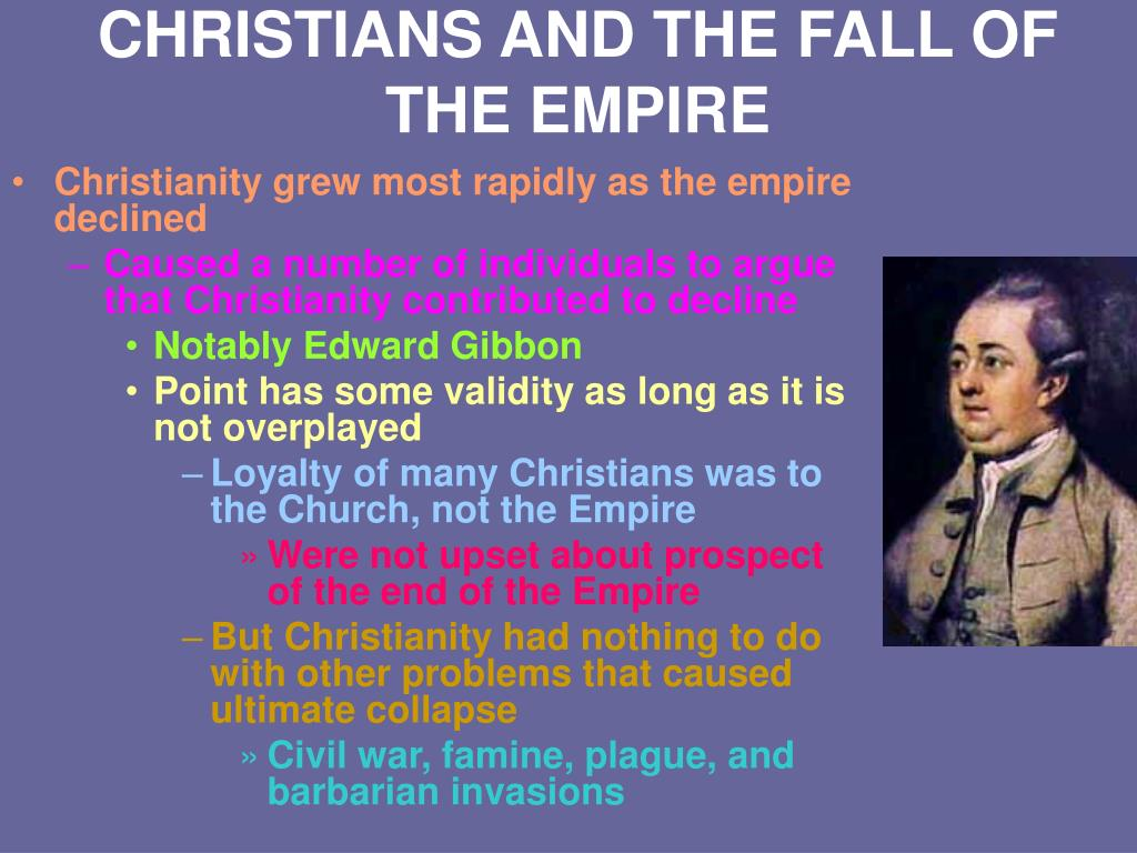 CHRISTIANS AND THE FALL OF THE EMPIRE