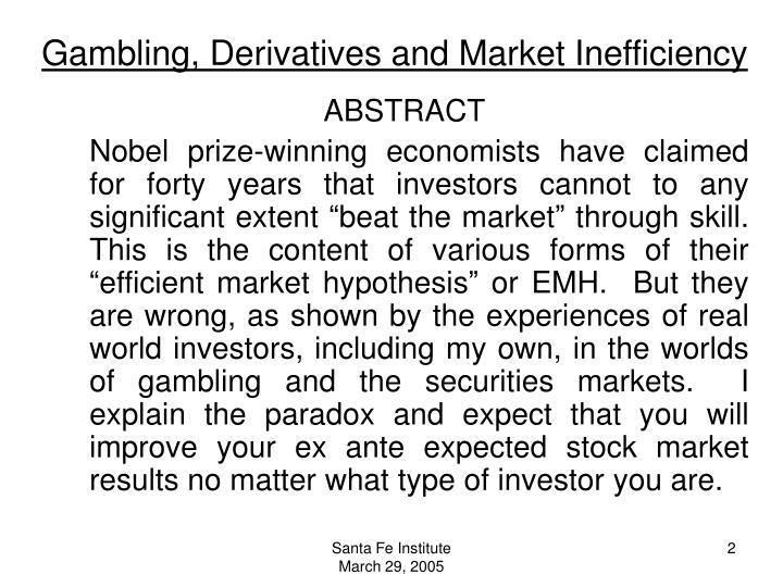 Gambling derivatives and market inefficiency1