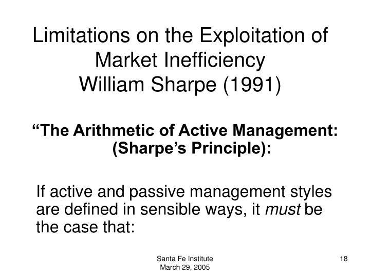 Limitations on the Exploitation of Market Inefficiency                William Sharpe (1991)