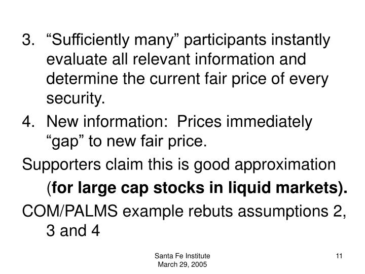 """""""Sufficiently many"""" participants instantly evaluate all relevant information and determine the current fair price of every security."""