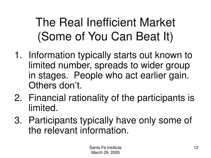 The Real Inefficient Market     (Some of You Can Beat It)