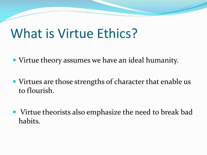 virtue theory How can the answer be improved.