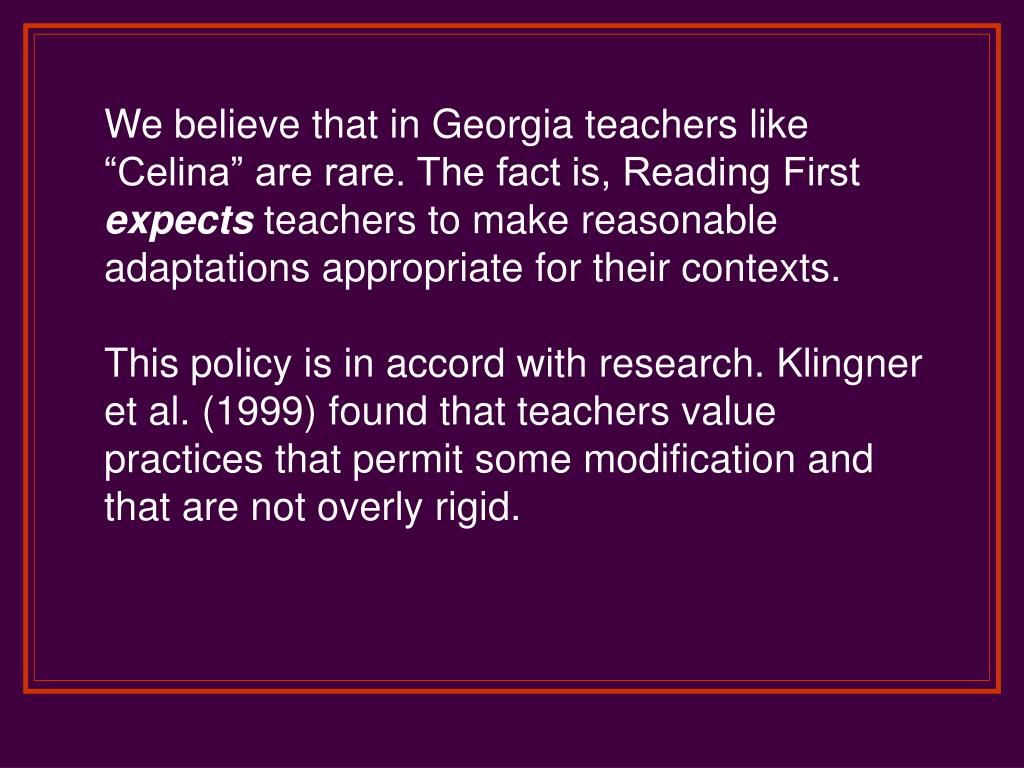"We believe that in Georgia teachers like ""Celina"" are rare. The fact is, Reading First"