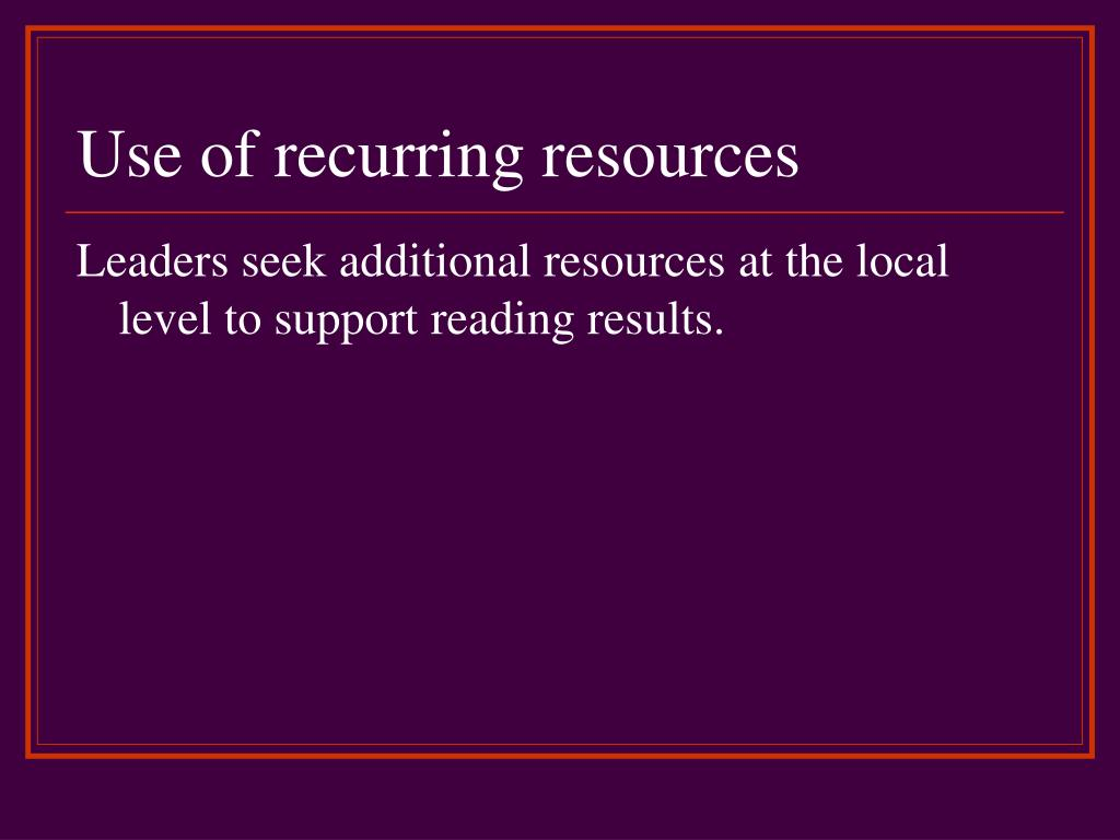 Use of recurring resources
