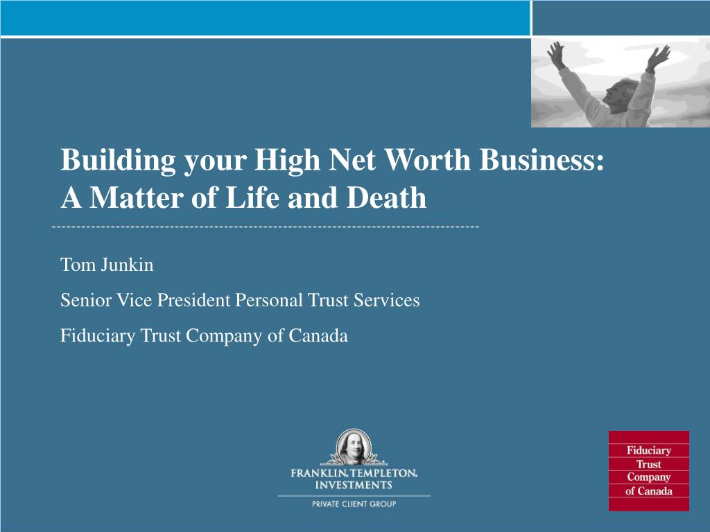 building your high net worth business a matter of life and death l.