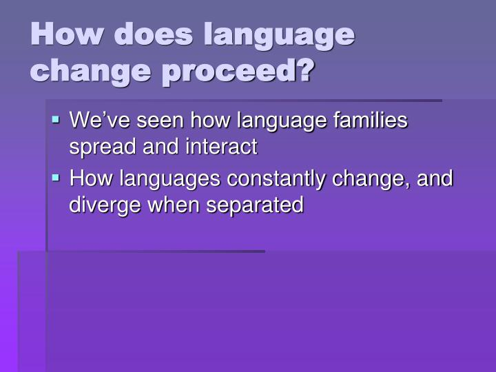 How does language change proceed