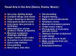 visual arts in the arts dance drama music